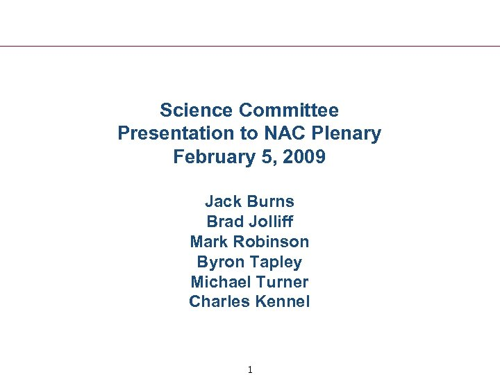 Science Committee Presentation to NAC Plenary February 5, 2009 Jack Burns Brad Jolliff Mark