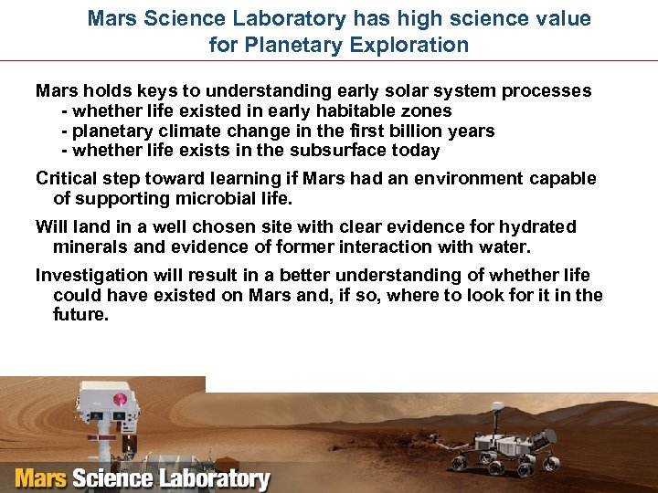 Mars Science Laboratory has high science value for Planetary Exploration Mars holds keys to