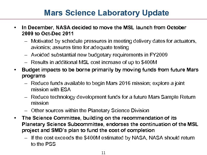 Mars Science Laboratory Update • • • In December, NASA decided to move the