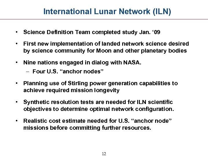 International Lunar Network (ILN) • Science Definition Team completed study Jan. ' 09 •