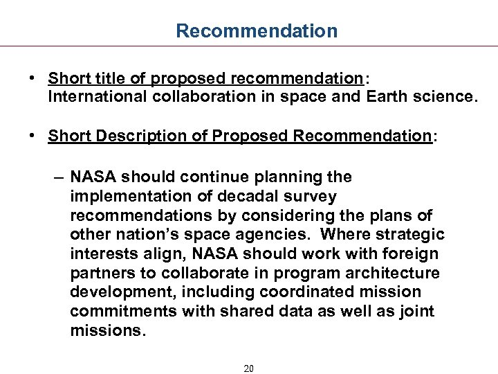 Recommendation • Short title of proposed recommendation: International collaboration in space and Earth science.