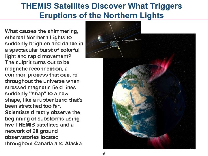 THEMIS Satellites Discover What Triggers Eruptions of the Northern Lights What causes the shimmering,