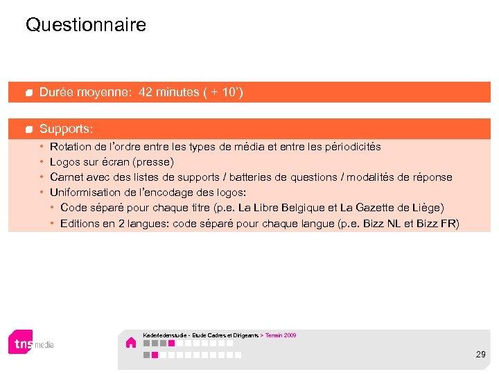 Questionnaire Durée moyenne: 42 minutes ( + 10') Supports: • • Rotation de l'ordre