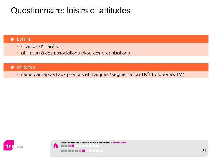 Questionnaire: loisirs et attitudes Loisirs • champs d'intérêts • affiliation à des associations et/ou