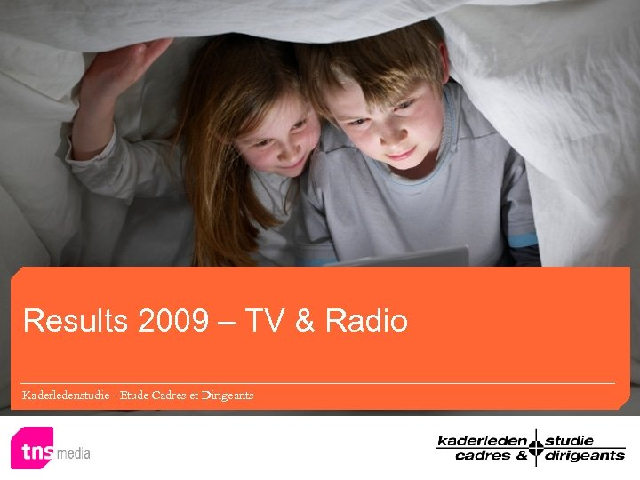Results 2009 – TV & Radio Kaderledenstudie - Etude Cadres et Dirigeants