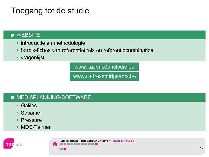 Toegang tot de studie WEBSITE • introductie en methodologie • bereik-fiches van referentietitels en