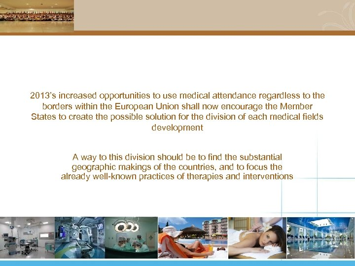 2013's increased opportunities to use medical attendance regardless to the borders within the European