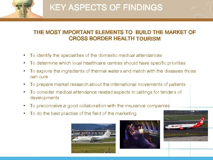 KEY ASPECTS OF FINDINGS THE MOST IMPORTANT ELEMENTS TO BUILD THE MARKET OF CROSS