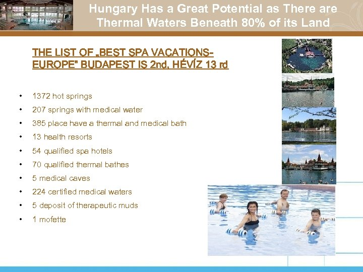 Hungary Has a Great Potential as There are Thermal Waters Beneath 80% of its