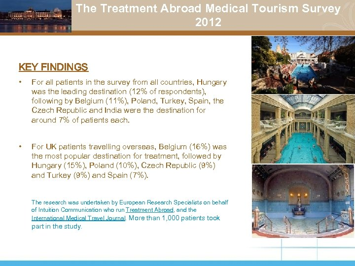 The Treatment Abroad Medical Tourism Survey 2012 KEY FINDINGS • For all patients in