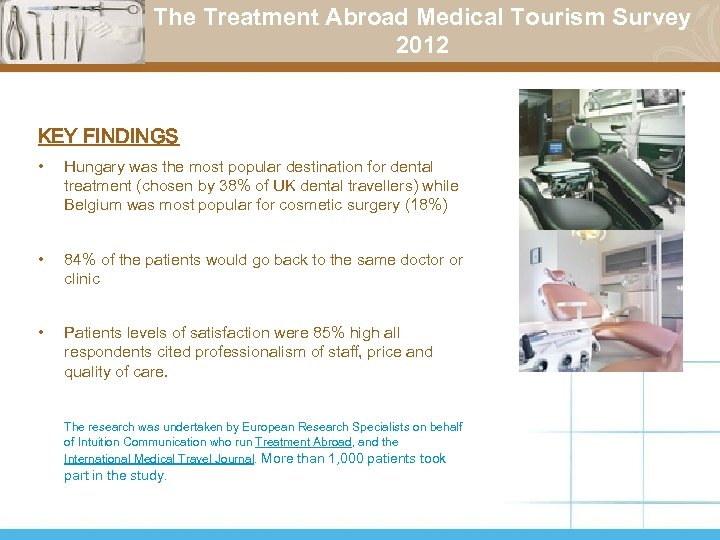 The Treatment Abroad Medical Tourism Survey 2012 KEY FINDINGS • Hungary was the most