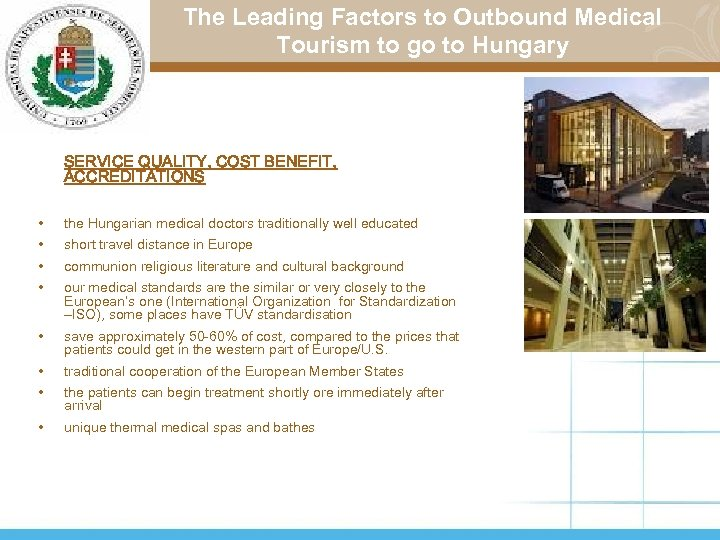 The Leading Factors to Outbound Medical Tourism to go to Hungary SERVICE QUALITY, COST