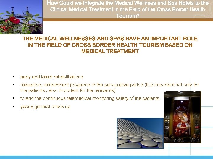 How Could we Integrate the Medical Wellness and Spa Hotels to the Clinical Medical