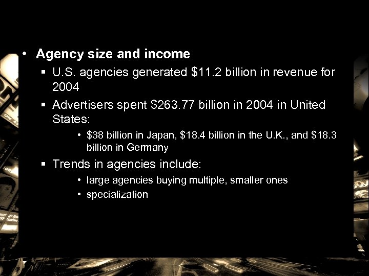 • Agency size and income § U. S. agencies generated $11. 2 billion