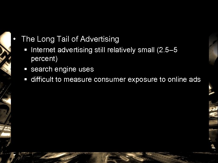• The Long Tail of Advertising § Internet advertising still relatively small (2.