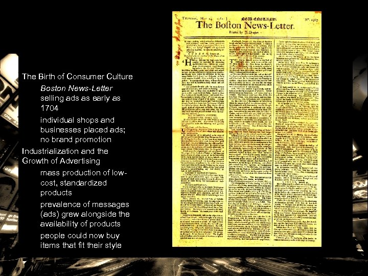 The Birth of Consumer Culture Boston News-Letter selling ads as early as 1704 individual