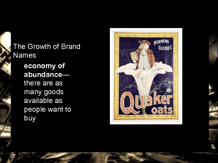 The Growth of Brand Names economy of abundance— there as many goods available as