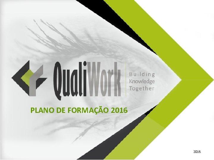 PLANO DE FORMAÇÃO 2016