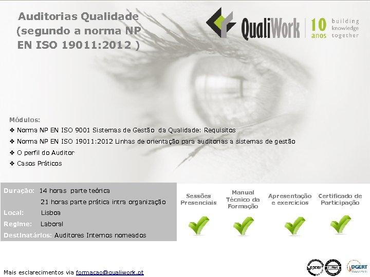 Auditorias Qualidade (segundo a norma NP EN ISO 19011: 2012 ) Módulos: v Norma