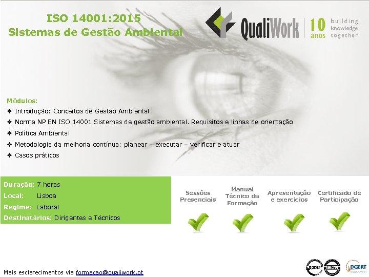 ISO 14001: 2015 Sistemas de Gestão Ambiental Módulos: v Introdução: Conceitos de Gestão Ambiental