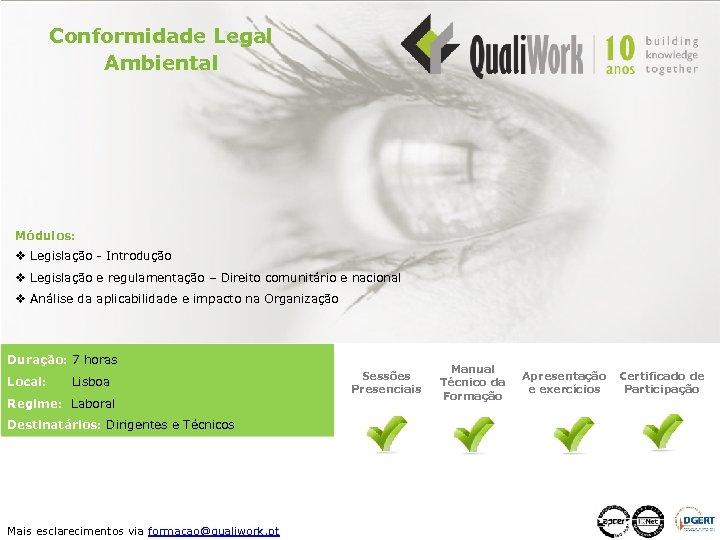 Conformidade Legal Ambiental Módulos: v Legislação - Introdução v Legislação e regulamentação – Direito