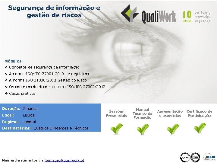 Segurança de informação e gestão de riscos Módulos: v Conceitos de segurança de informação