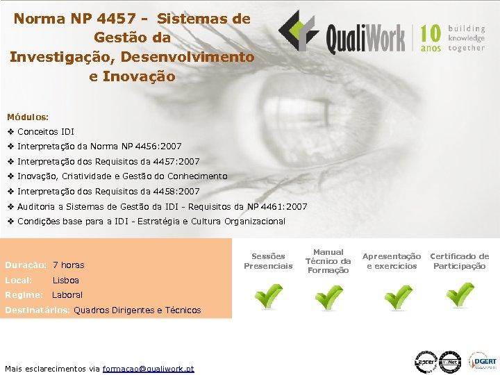 Norma NP 4457 - Sistemas de Gestão da Investigação, Desenvolvimento e Inovação Módulos: v