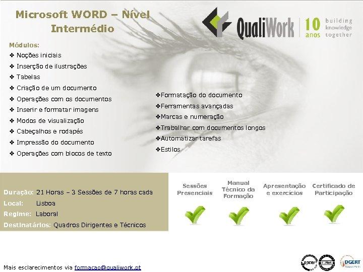 Microsoft WORD – Nível Intermédio Módulos: v Noções iniciais v Inserção de ilustrações v