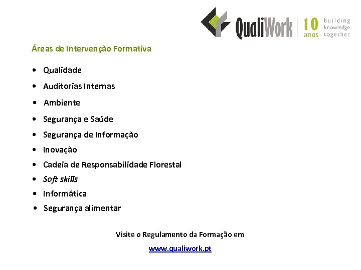 Áreas de Intervenção Formativa • Qualidade • Auditorias Internas • Ambiente • Segurança e
