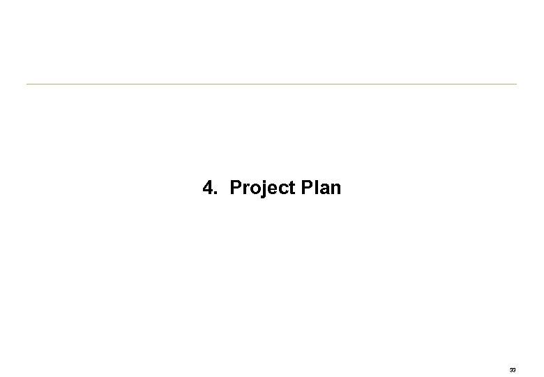 4. Project Plan 33