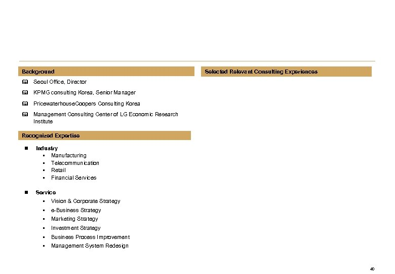 Background Selected Relevant Consulting Experiences & Seoul Office, Director & KPMG consulting Korea, Senior