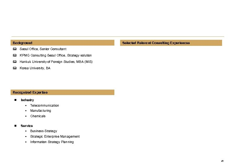 Background Selected Relevant Consulting Experiences & Seoul Office, Senior Consultant & KPMG Consulting Seoul