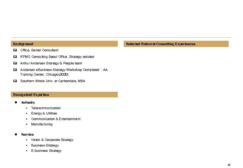 Background Selected Relevant Consulting Experiences & Office, Senior Consultant & KPMG Consulting Seoul Office,