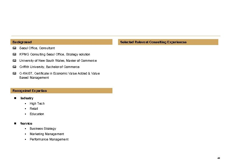 Background Selected Relevant Consulting Experiences & Seoul Office, Consultant & KPMG Consulting Seoul Office,