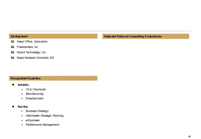 Background Selected Relevant Consulting Experiences & Seoul Office, Consultant & Freemarkets, Inc. & Hanall