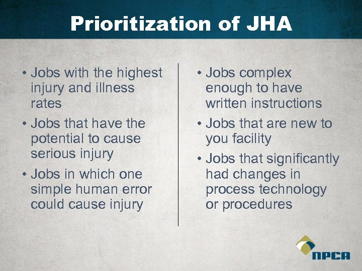 Prioritization of JHA • Jobs with the highest injury and illness rates • Jobs