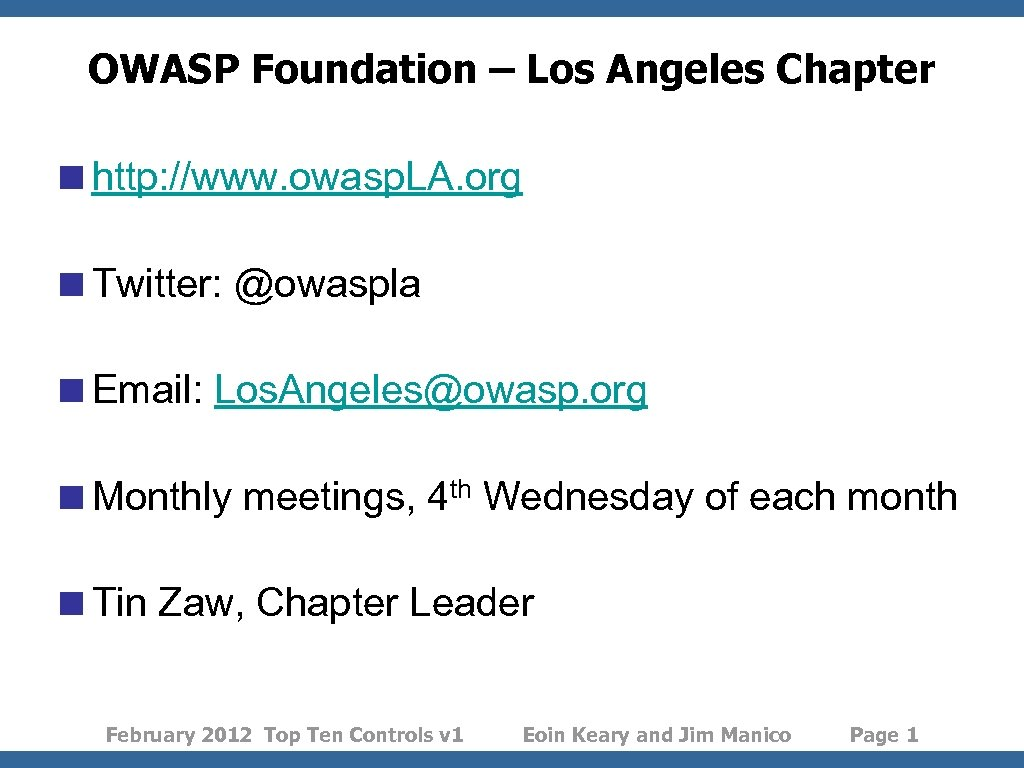 OWASP Foundation – Los Angeles Chapter <http: //www. owasp. LA. org <Twitter: @owaspla <Email:
