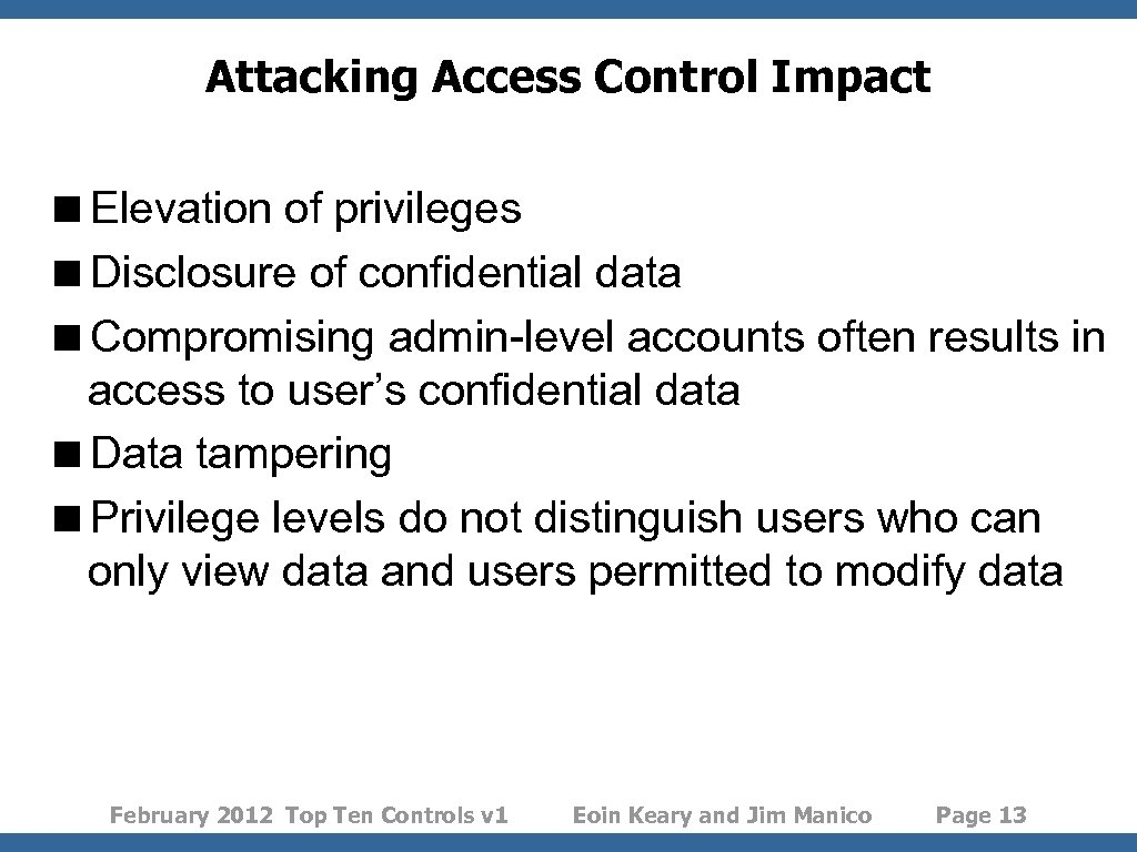 Attacking Access Control Impact <Elevation of privileges <Disclosure of confidential data <Compromising admin-level accounts