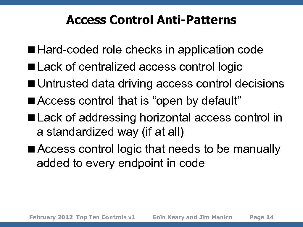 Access Control Anti-Patterns <Hard-coded role checks in application code <Lack of centralized access control
