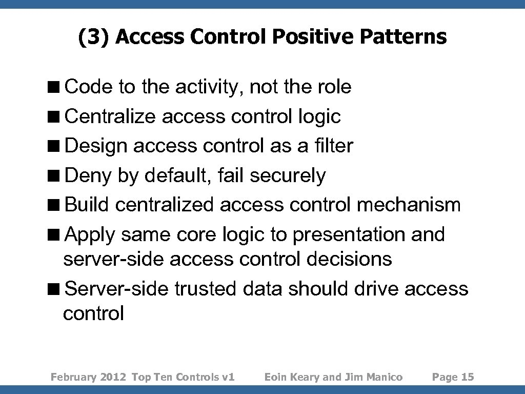 (3) Access Control Positive Patterns <Code to the activity, not the role <Centralize access