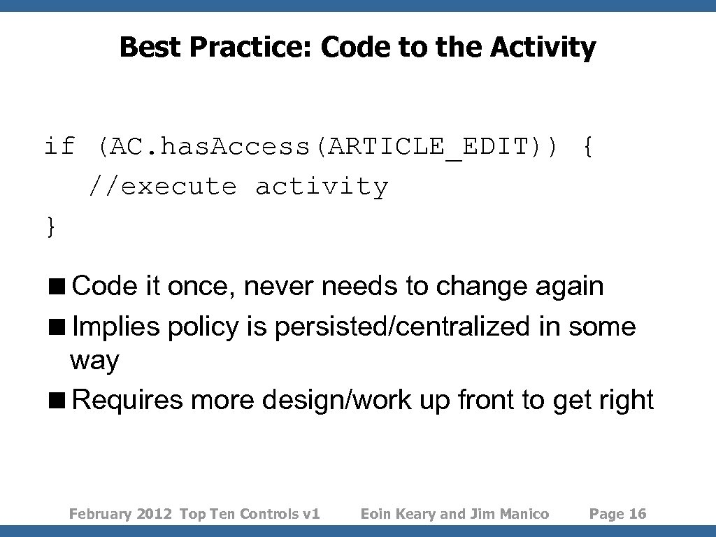 Best Practice: Code to the Activity if (AC. has. Access(ARTICLE_EDIT)) { //execute activity }