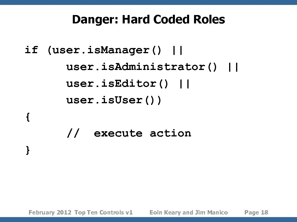 Danger: Hard Coded Roles if (user. is. Manager()    user. is. Administrator()    user.