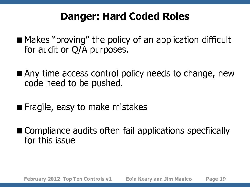 """Danger: Hard Coded Roles <Makes """"proving"""" the policy of an application difficult for audit"""