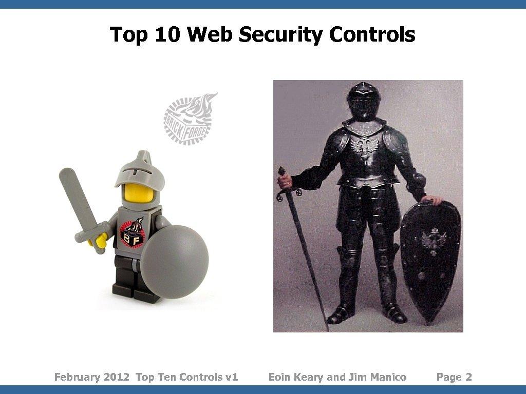 Top 10 Web Security Controls February 2012 Top Ten Controls v 1 Eoin Keary