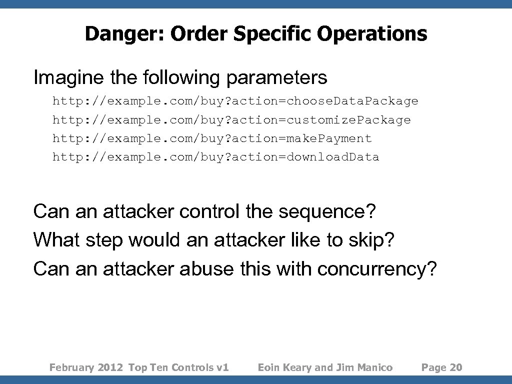Danger: Order Specific Operations Imagine the following parameters http: //example. com/buy? action=choose. Data. Package