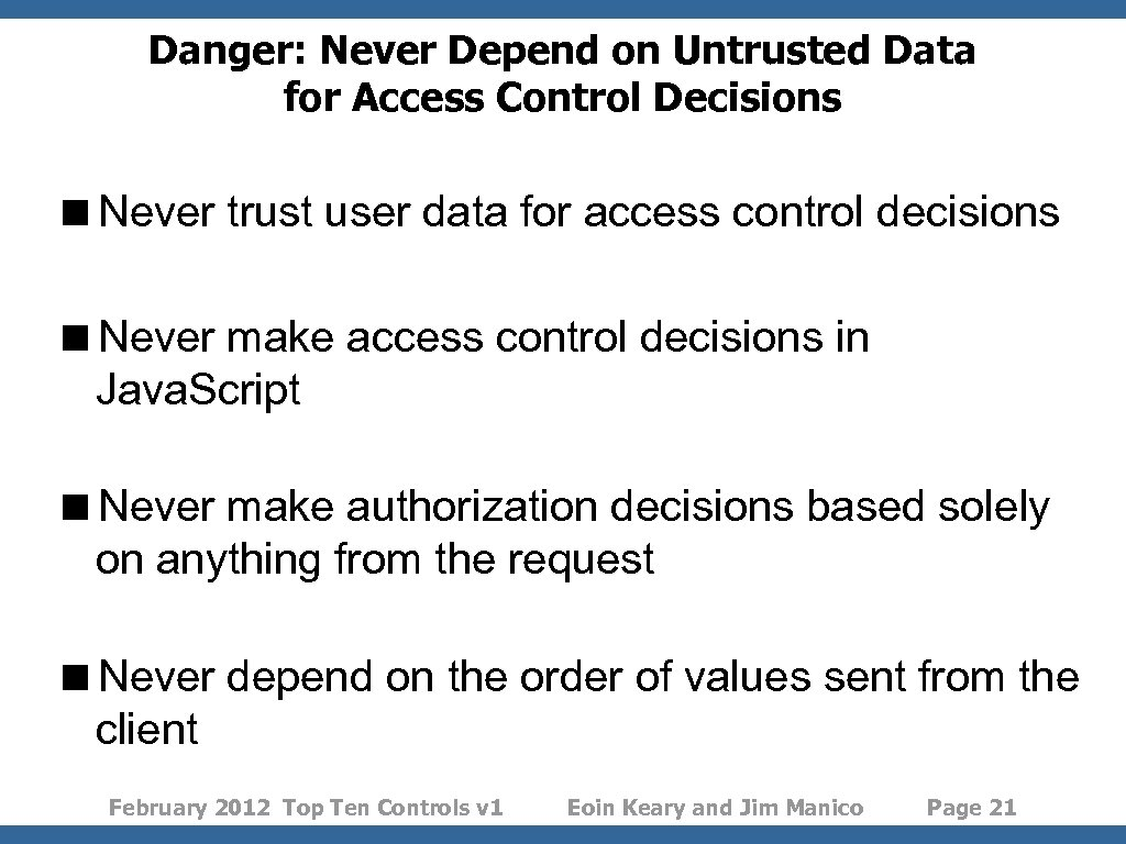 Danger: Never Depend on Untrusted Data for Access Control Decisions <Never trust user data