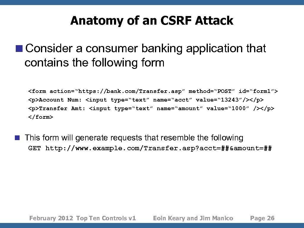 Anatomy of an CSRF Attack <Consider a consumer banking application that contains the following