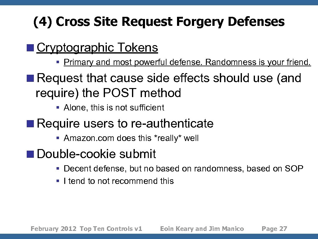 (4) Cross Site Request Forgery Defenses <Cryptographic Tokens § Primary and most powerful defense.