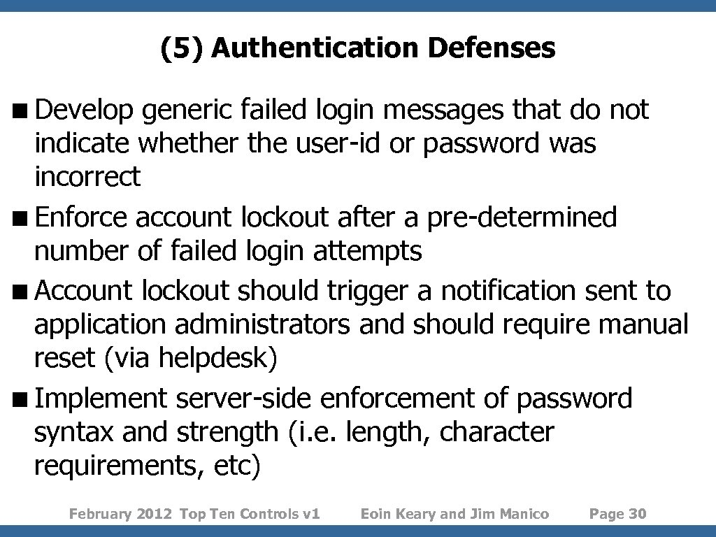 (5) Authentication Defenses < Develop generic failed login messages that do not indicate whether