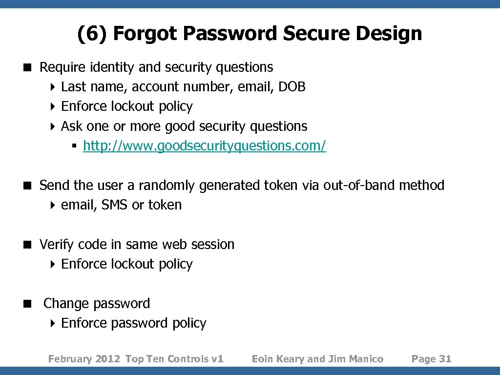 (6) Forgot Password Secure Design < Require identity and security questions 4 Last name,